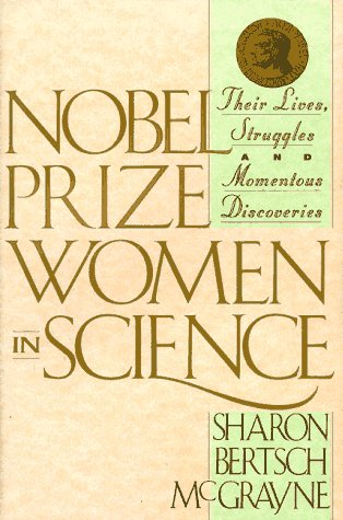Nobel Prize Women in Science Their Lives, Struggles and Momentous Discoveries  1993 edition cover