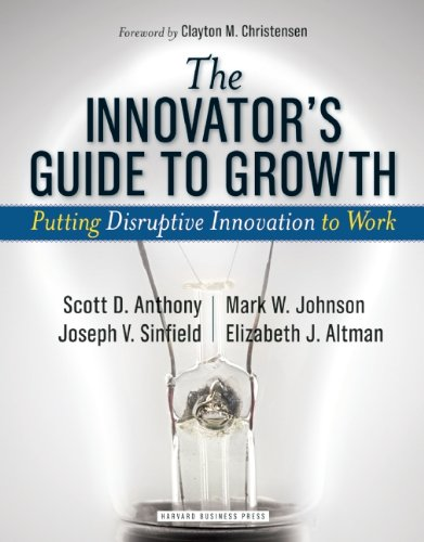 Innovator's Guide to Growth Putting Disruptive Innovation to Work  2008 edition cover