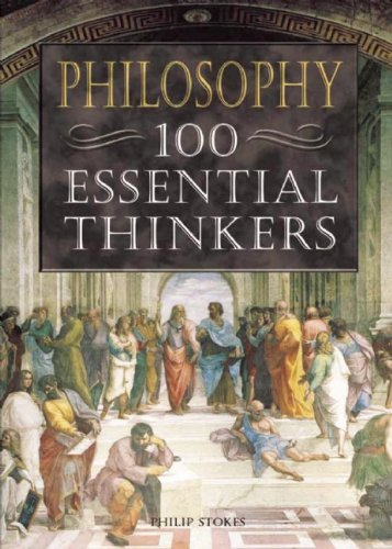 Philosophy 100 Essential Thinkers N/A edition cover