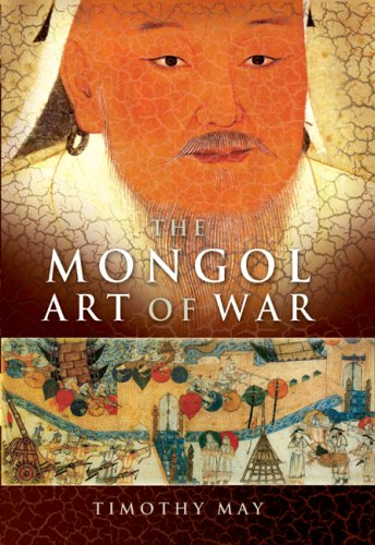 Mongol Art of War Chinggis Khan and the Mongol Military System  2007 edition cover