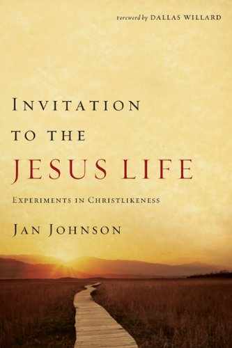 Invitation to the Jesus Life Experiments in Christlikeness  2008 edition cover