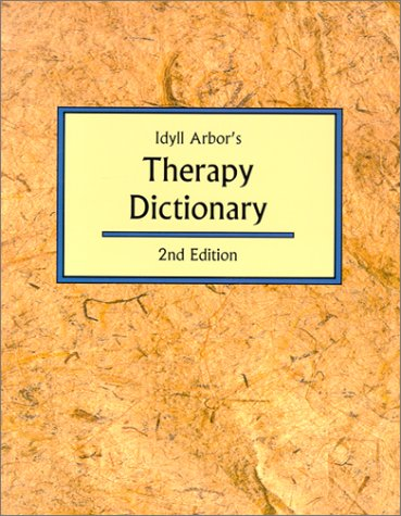 Idyll Arbor's Therapy Dictionary 2nd 2001 edition cover