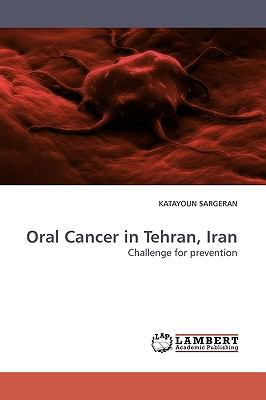 Oral Cancer in Tehran, Iran N/A 9783838305462 Front Cover