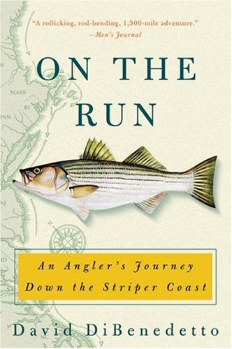 On the Run An Angler's Journey down the Striper Coast N/A 9780060087463 Front Cover