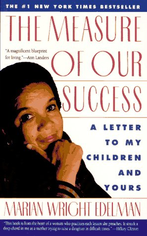 Measure of Our Success Letter to My Children and Yours N/A edition cover
