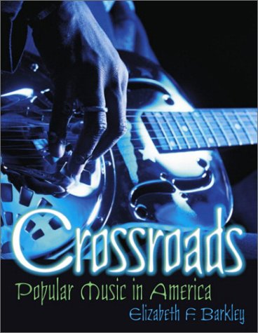 Crossroads Popular Music in America  2003 9780130971463 Front Cover