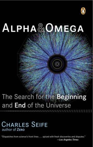 Alpha and Omega The Search for the Beginning and End of the Universe N/A edition cover