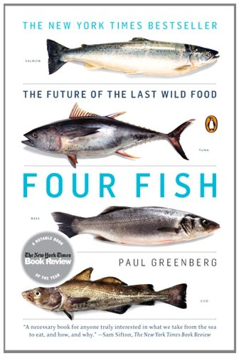 Four Fish The Future of the Last Wild Food  2011 edition cover