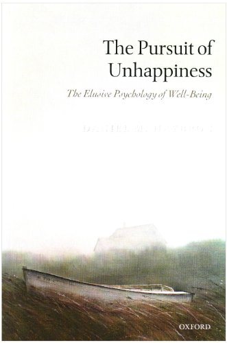 Pursuit of Unhappiness The Elusive Psychology of Well-Being  2010 edition cover