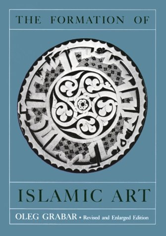 Formation of Islamic Art  2nd 1987 9780300040463 Front Cover