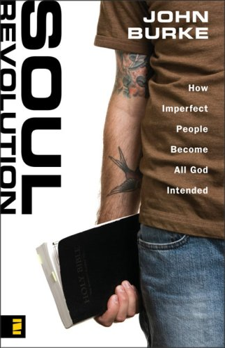 Soul Revolution How Imperfect People Become All God Intended  2008 edition cover