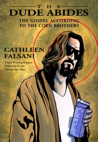 Dude Abides The Gospel According to the Coen Brothers  2009 edition cover