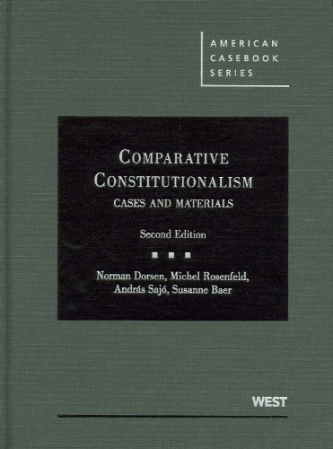 Dorsen, Rosenfeld and Sajo's Comparative Constitutionalism Cases and Materials, 2d 2nd 2010 (Revised) edition cover