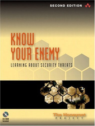 Know Your Enemy Learning about Security Threats 2nd 2004 (Revised) edition cover