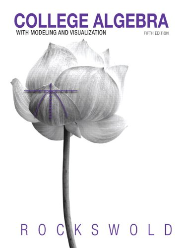 College Algebra with Modeling and Visualization  5th 2014 edition cover