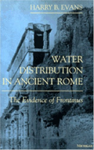 Water Distribution in Ancient Rome The Evidence of Frontinus  1994 (Reprint) edition cover
