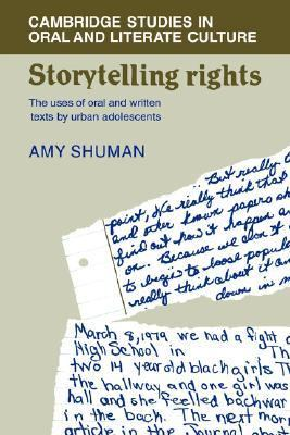 Storytelling Rights The Uses of Oral and Written Texts by Urban Adolescents  1986 9780521328463 Front Cover