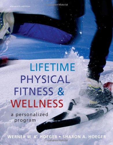 Lifetime Physical Fitness and Wellness A Personalized Program 11th 2011 edition cover