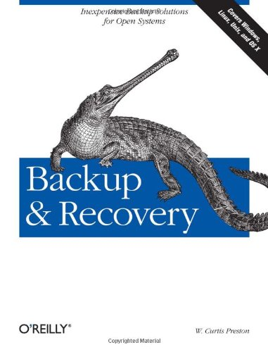Backup and Recovery Inexpensive Backup Solutions for Open Systems 2nd 2006 9780596102463 Front Cover