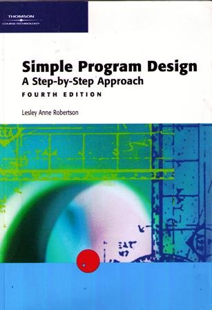 Simple Program Design A Step-by-Step Approach 4th 2004 (Revised) edition cover