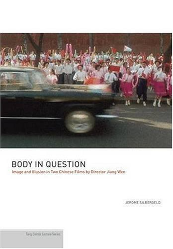 Body in Question Image and Illusion in Two Chinese Films by Director Jiang Wen  2009 edition cover