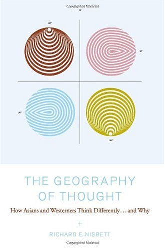 Geography of Thought How Asians and Westerners Think Differently... and Why  2003 edition cover