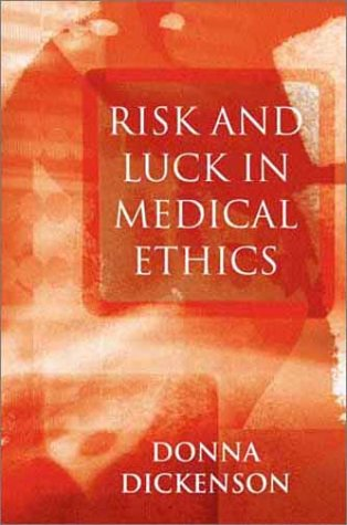 Risk and Luck in Medical Ethics  2nd 2002 9780745621463 Front Cover