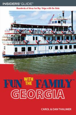 Fun with the Family Georgia Hundreds of Ideas for Day Trips with the Kids 5th 9780762745463 Front Cover