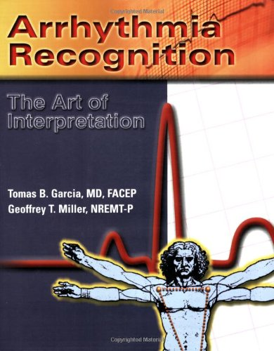 Arrhythmia Recognition The Art of Interpretation  2004 9780763722463 Front Cover