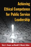 Achieving Ethical Competence for Public Service Leadership   2013 9780765632463 Front Cover