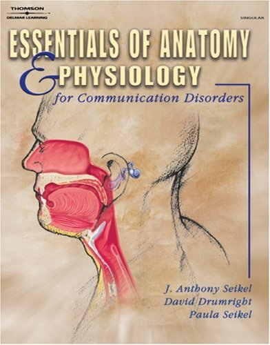 Essentials of Anatomy and Physiology for Communication Disorders   2004 edition cover