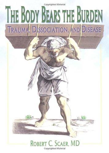 Body Bears the Burden Trauma, Dissociation and Disease  2001 edition cover