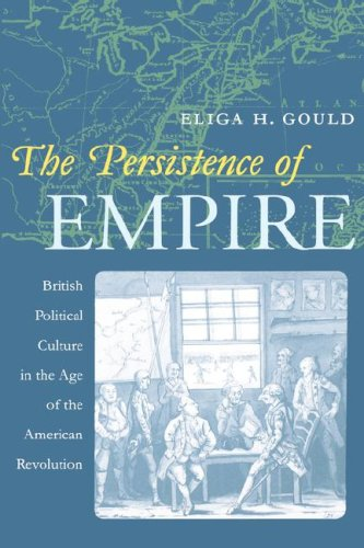 Persistence of Empire British Political Culture in the Age of the American Revolution  2000 edition cover