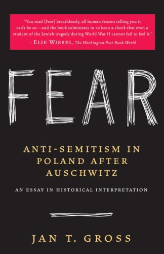 Fear Anti-Semitism in Poland after Auschwitz - An Essay in Historical Interpretation N/A edition cover
