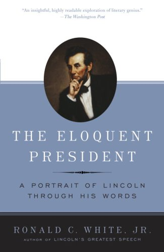 Eloquent President A Portrait of Lincoln Through His Words N/A edition cover