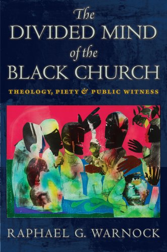 Divided Mind of the Black Church Theology, Piety, and Public Witness  2013 edition cover
