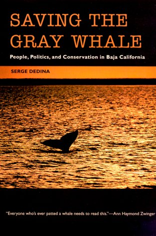 Saving the Gray Whale People, Politics, and Conservation in Baja California  2000 edition cover