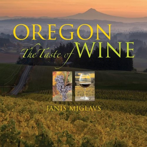 Oregon The Taste of Wine  2008 9780882407463 Front Cover