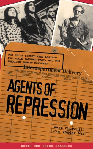 Agents of Repression The FBI's Secret Wars Against the American Indian Movement and the Black Panther Party 2nd 2002 edition cover
