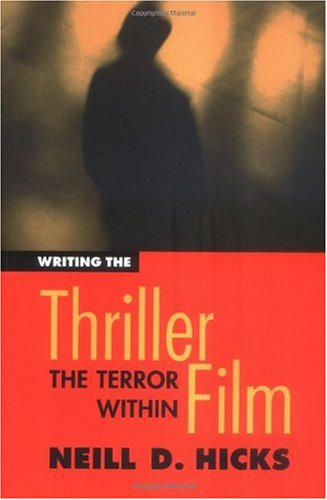 Writing the Thriller Film The Terror Within  2002 9780941188463 Front Cover