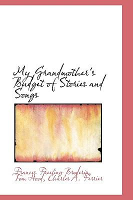 My Grandmother's Budget of Stories and Songs:   2009 edition cover
