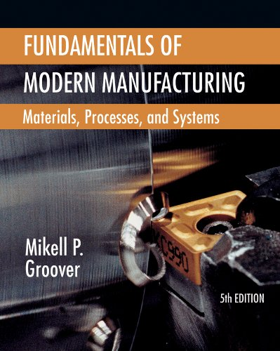 Fundamentals of Modern Manufacturing Materials, Processes, and Systems 5th 2013 9781118231463 Front Cover