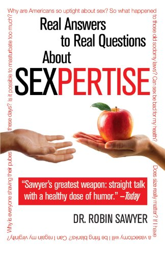 Sexpertise Real Answers to Real Questions about Sex  2008 edition cover