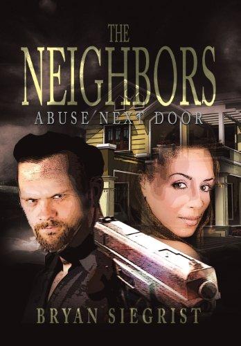Neighbors Abuse Next Door  2013 9781483650463 Front Cover