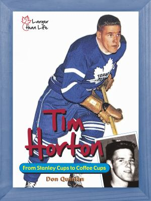 Tim Horton Portrait of an Extraordinary Canadian N/A 9781554550463 Front Cover