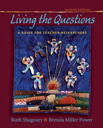 Living the Questions A Guide for Teacher-Researchers 2nd 2012 edition cover