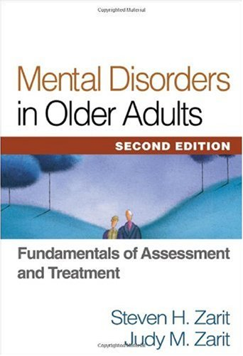 Mental Disorders in Older Adults Fundamentals of Assessment and Treatment 2nd 2007 (Revised) edition cover