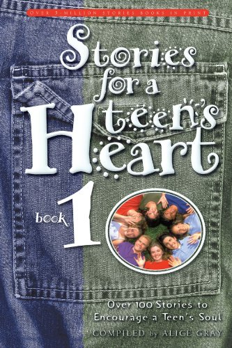 Stories for a Teen's Heart Over One Hundred Treasures to Touch Your Soul  1999 9781576736463 Front Cover