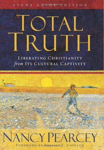 Total Truth Liberating Christianity from Its Cultural Captivity  2005 edition cover