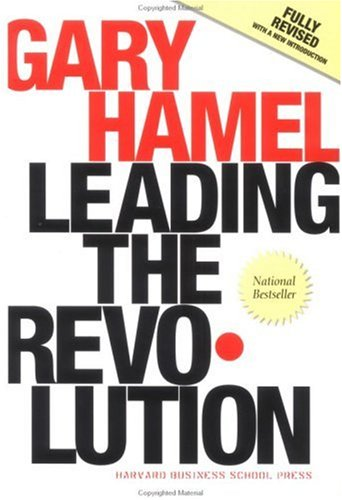 Leading the Revolution How to Thrive in Turbulent Times by Making Innovation a Way of Life 2nd 2002 (Revised) edition cover